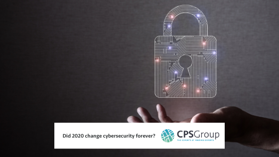 Did 2020 change cybersecurity forever?