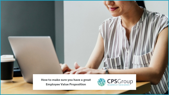 How to make sure you have a great Employee Value Proposition