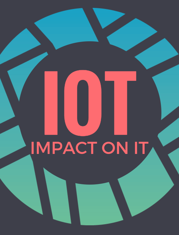 The Internet of Things & its Impact on IT